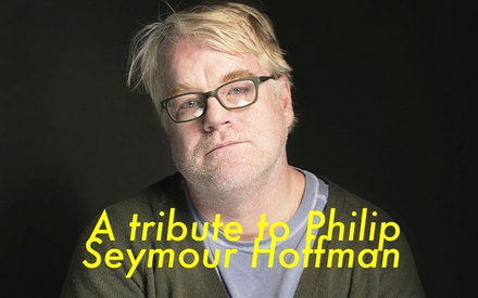 A tribute to Philip Seymour Hoffman