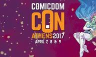 Comicdom Con Athens 2017: Τα comics ζωντανεύουν για 12η χρονιά!