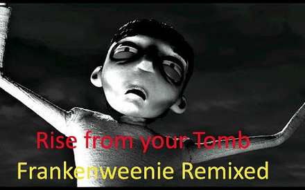 Rise From Your Tomb - Frankenweenie Remixed