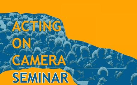 Acting on Camera: ένα ολοκληρωμένο σεμινάριο για την τέχνη της κινηματογραφικής υποκριτικής