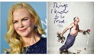 «Things I Know To Be True»: Η Νικόλ Κίντμαν συνεχίζει δυναμικά στην μικρή οθόνη