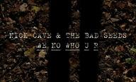 «We No Who U R»: Ο Γκασπάρ Νοέ σκηνοθετεί το νέο βίντεο κλιπ του Νικ Κέιβ