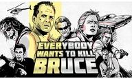 «Kill Bruce»: Ολοι θέλουν να σκοτώσουν τον Μπρους!