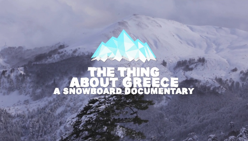 «The Thing About Greece... A Snowboard Documentary». Φύγαμε για τα χιόνια!