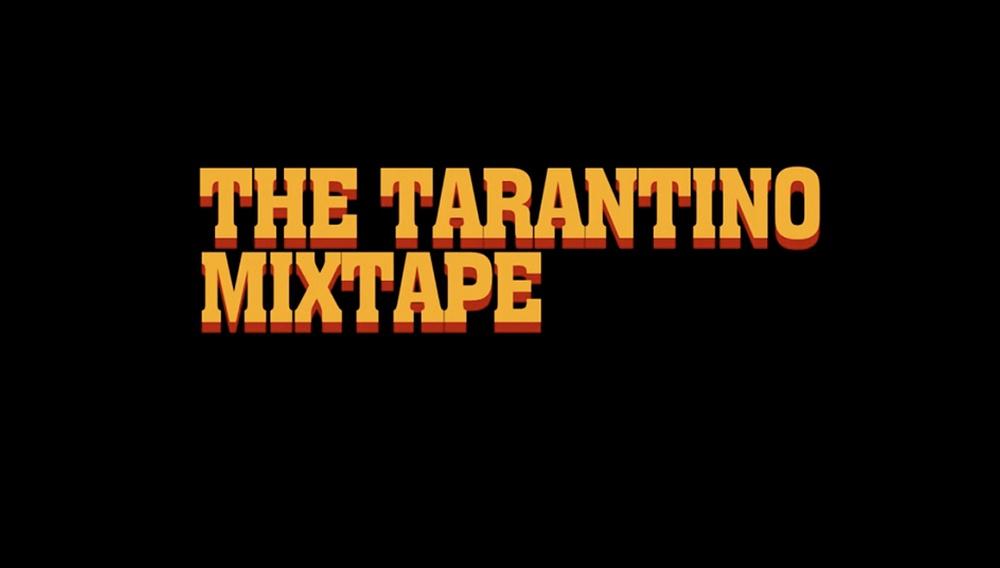 The Tarantino Mixtape: Βλέπεται ΔΥΝΑΤΑ!