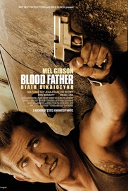 Blood Father: Βίαιη Δικαιοσύνη